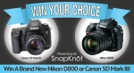 Win Canon 5D Mark III or Nikon D800